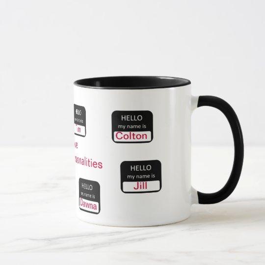 I Have Multiple Personalities Coffee Mug