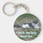 I have my lazy days too key chane keychains