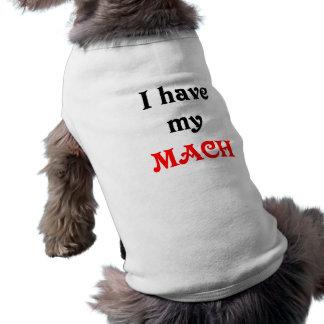 I have my MACH Dog T-shirt