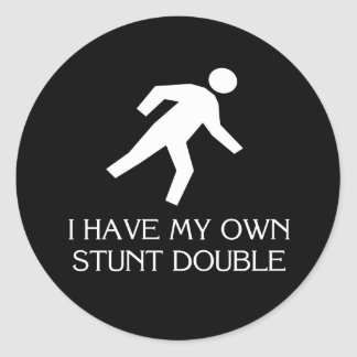 I have my own stunt double classic round sticker