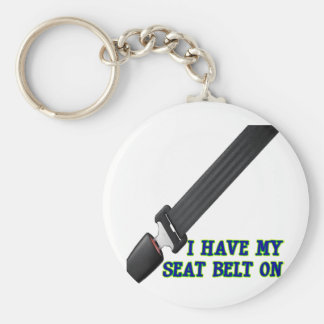 I Have My Seat Belt On Keychain
