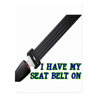 I Have My Seat Belt On Postcard