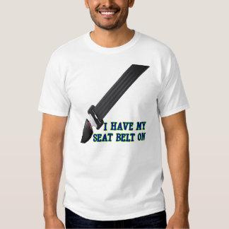 I Have My Seat Belt On Shirt