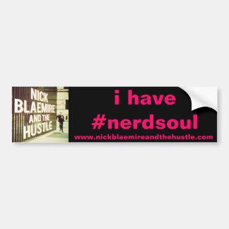 i have #nerdsoul bumper sticker