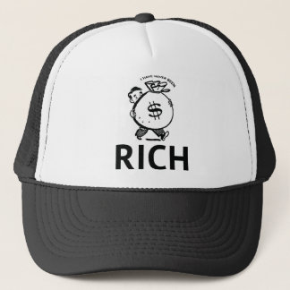 I Have Never Been Rich Trucker Hat
