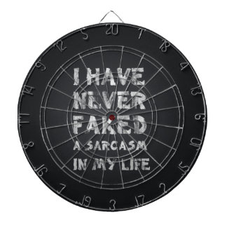 I have never faked a sarcasm in my life dartboard