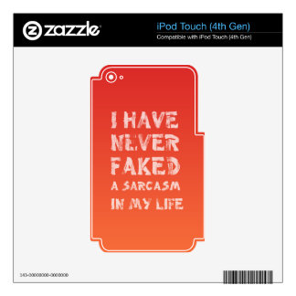 I have never faked a sarcasm in my life decal for iPod touch 4G