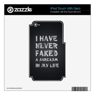 I have never faked a sarcasm in my life iPod touch 4G skin