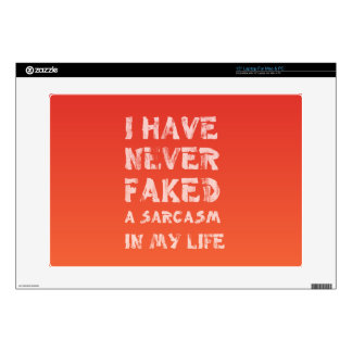 I have never faked a sarcasm in my life laptop skin