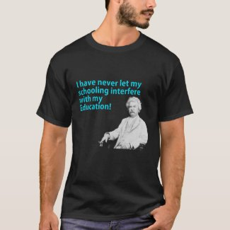 I have never let my schooling interfere T-Shirt
