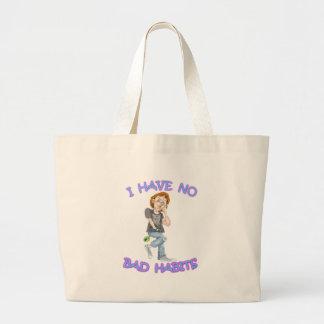 I Have No Bad Habits Tote Bag