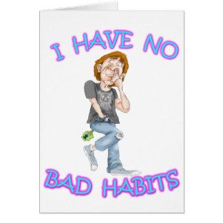 I Have No Bad Habits Card