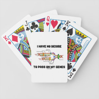 I Have No Desire To Pass On My Genes (DNA Humor) Bicycle Playing Cards