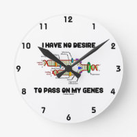 I Have No Desire To Pass On My Genes (DNA Humor) Round Wall Clock