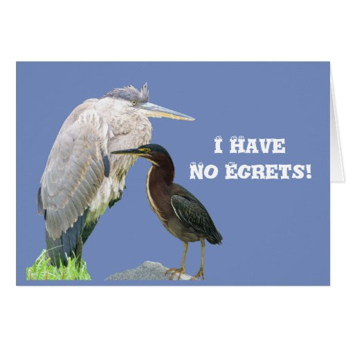 I Have No Egrets! Card