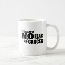 I Have No Fear of Cancer Coffee Mug