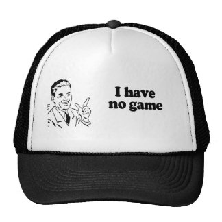 I HAVE NO GAME HAT