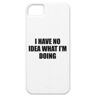 I Have No Idea What I'm Doing iPhone SE/5/5s Case
