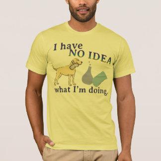 I Have No Idea What I'm Doing Shirts