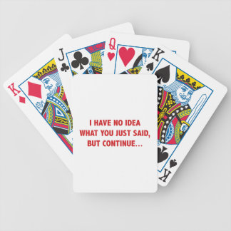 I Have No Idea What You Just Said, But Continue… Bicycle Playing Cards