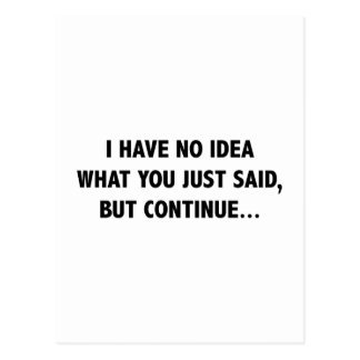 I Have No Idea What You Just Said But Continue… Postcards