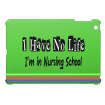 I Have No Life Funny Nursing School Funny Nurse Cover For The iPad Mini