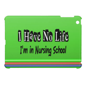 I Have No Life Funny Nursing School Funny Nurse iPad Mini Cover