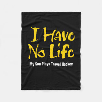 I Have No Life (Hockey) Fleece Blanket