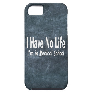I Have No Life  Im In Medical School Funny iPhone SE/5/5s Case