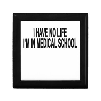 I Have No Life Im In Medical School Funny Tee Shir Jewelry Box