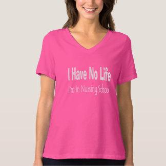 I Have No Life I'm In Nursing School Funny Shirt