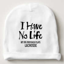 I Have No Life (Lacrosse) Baby Beanie