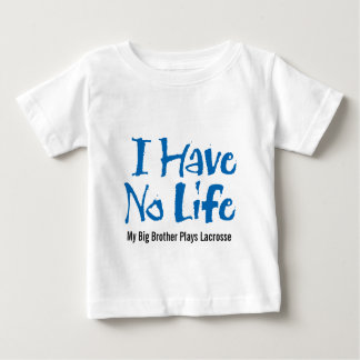 I Have No Life (Lacrosse) Baby T-Shirt