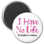 I Have No Life (Pink) Refrigerator Magnets