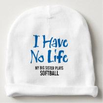 I Have No Life (Softball) Baby Beanie