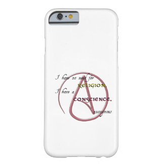 I Have No Need for Religion with Atheist Symbol iPhone 6 Case