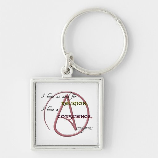 I Have No Need for Religion with Atheist Symbol Keychain