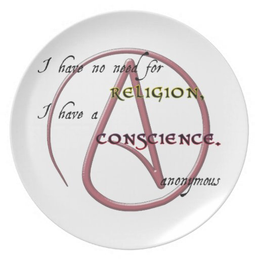 I Have No Need for Religion with Atheist Symbol Melamine Plate