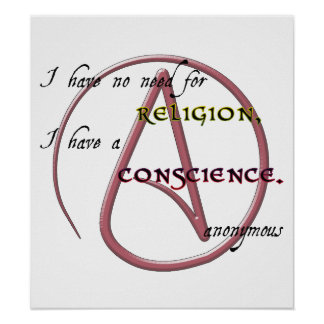 I Have No Need for Religion with Atheist Symbol Print