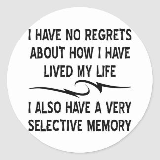 I Have No Regrets About How I Have Lived My Life Classic Round Sticker