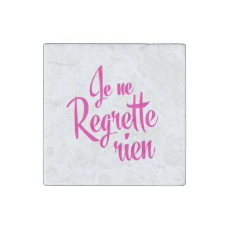 I have no regrets - Je Ne Regrette Rien French Stone Magnet