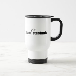 I Have No Standards Mug