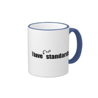 I Have No Standards Mugs