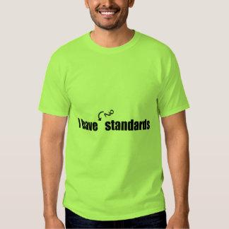I Have No Standards Shirts