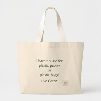 I have no use for plastic people or plastic bags!