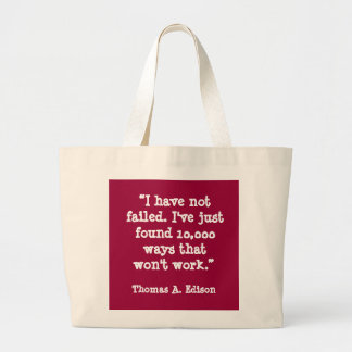 I have not failed... Thomas Edison quote Large Tote Bag