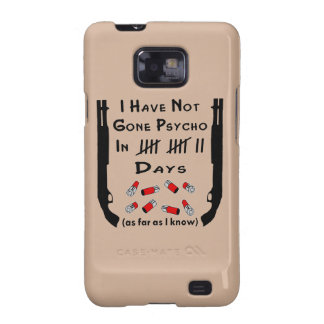 I Have Not Gone Psycho In Days Shotgun Samsung Galaxy S2 Covers