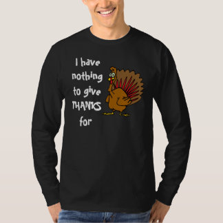 I Have Nothing To Give Thanks For Turkey Cartoon 2 T-Shirt