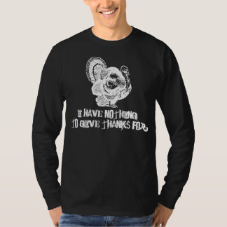 I Have Nothing To Give Thanks For Turkey Vintage 3 T-Shirt