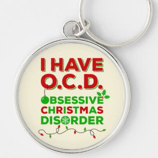 I Have O.C.D. Obsessive Christmas Disorder Silver-Colored Round Keychain